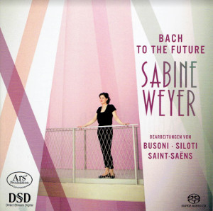 Bach to the future: transcriptions by Busoni / Siloti / Saint-Seans - Weyer