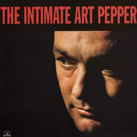 Art Pepper: The Intimate Art Pepper