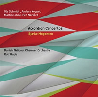 Accordion Concertos - Bjarke Mogensen