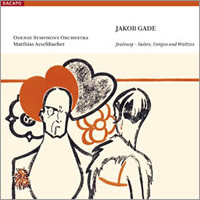 Gade: Jealousy - Suites, Tangos and Waltzes - Hansen, Aeschbacher