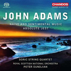 Adams: Absolute Jest, Naive and Sentimental Music - Doric String Quartet, Oundjian