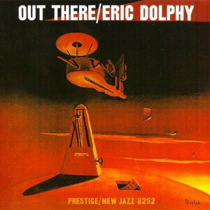 Eric Dolphy: Out There