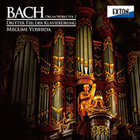 Bach: Organ Works Vol. 3 - Yoshida