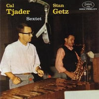 Stan Getz and Cal Tjader: Sextet