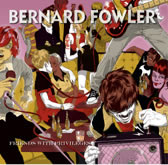 Bernard Fowler: Friends With Privileges