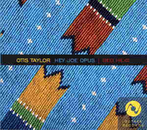 Otis Taylor: Hey Joe Opus | Red Meat