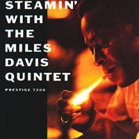 Miles Davis Quintet: Steamin' with the Miles Davis Quintet