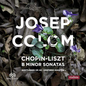 Chopin: Piano Sonata No. 3, Liszt: Piano Sonata - Colom