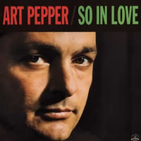 Art Pepper: So In Love